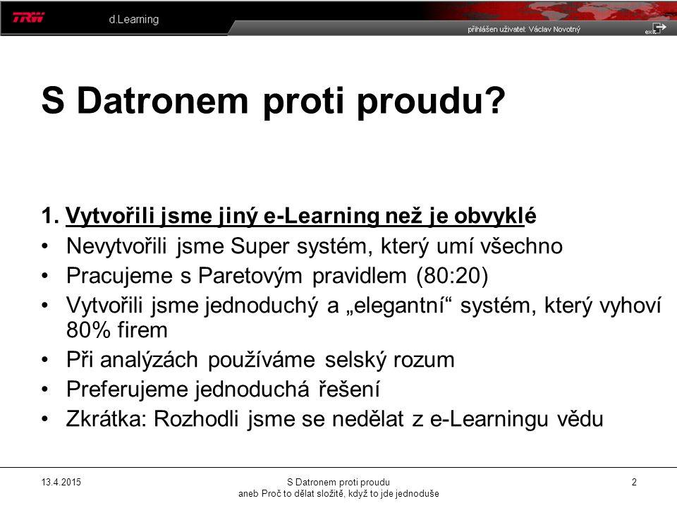 13.4.2015 S Datronem proti proudu aneb Proč to dělat složitě, když to jde jednoduše 3 S Datronem proti proudu.