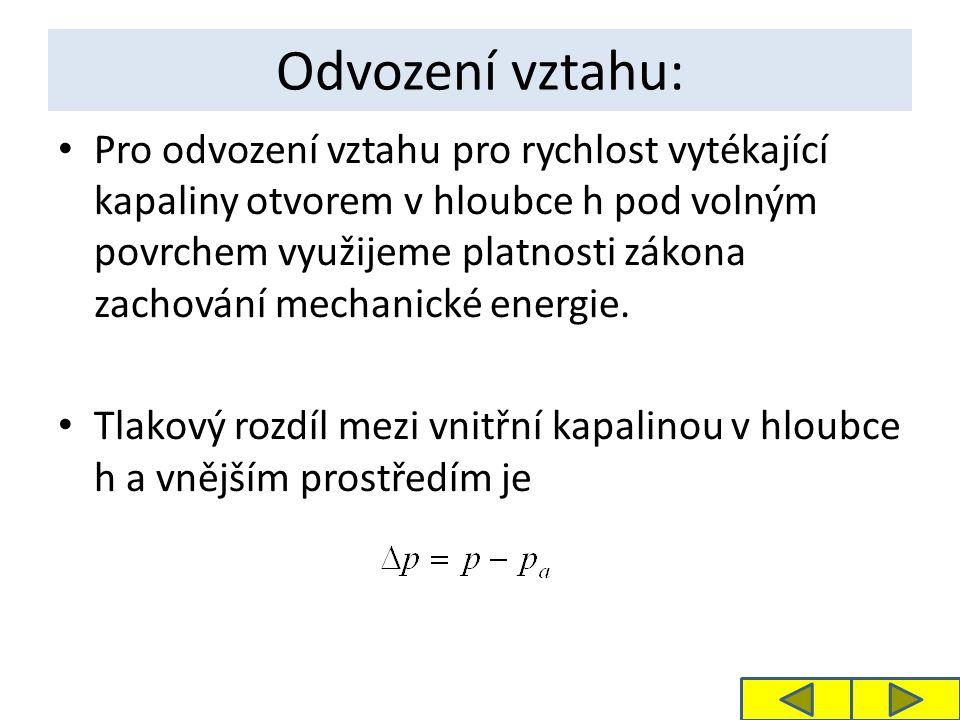 Úbytek tlakové potenciální energie E p o jednotkovém objemu se přemění na kinetickou energii E k.