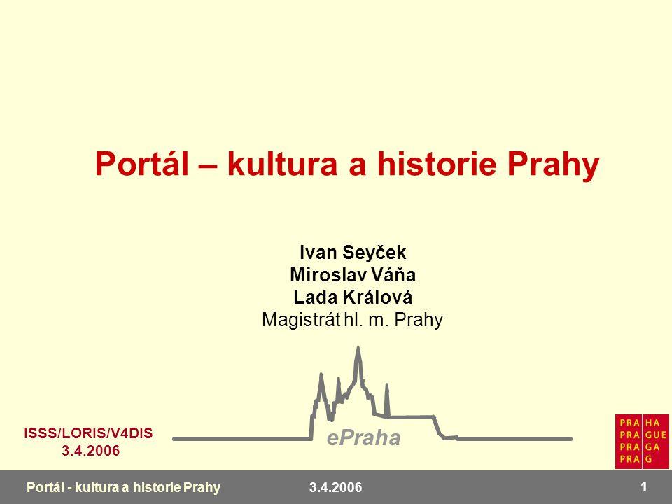 3.4.2006 2 Portál - kultura a historie Prahy Důvody eSlužby součástí Informační strategie hl.