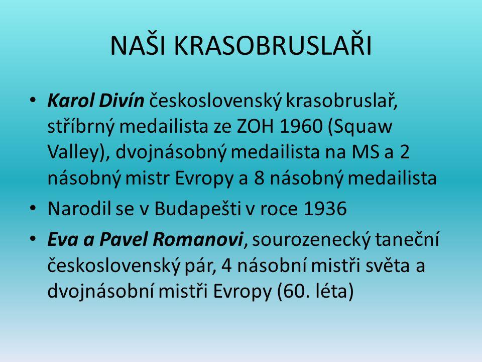 NAŠI KRASOBRUSLAŘI II Ondrej Nepela československý krasobruslař narozený v Bratislavě (1951), olympijský vítěz 1972, trojnásobný mistr světa a pětinásobný mistr Evropy (70.