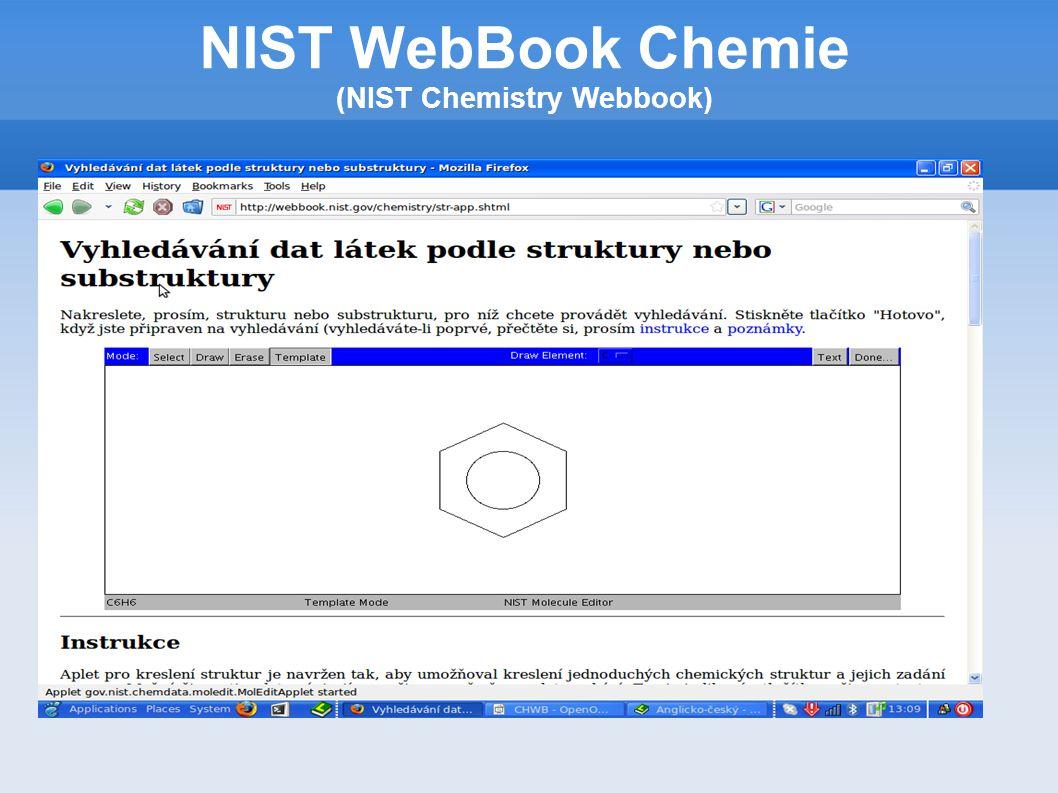 NIST WebBook Chemie (NIST Chemistry Webbook) Zdroje: 1) http://webbook.nist.gov/ 2) P.J.