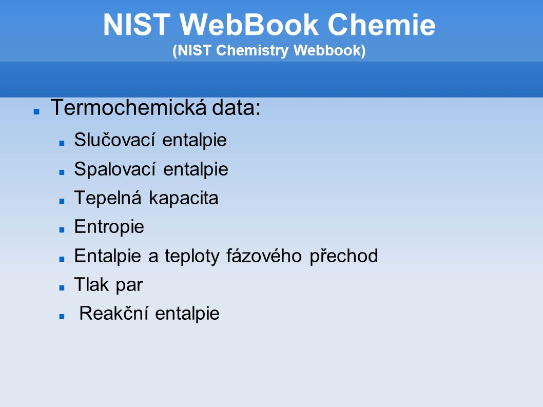 Vyhledávání látek- několik možností NIST WebBook Chemie (NIST Chemistry Webbook)