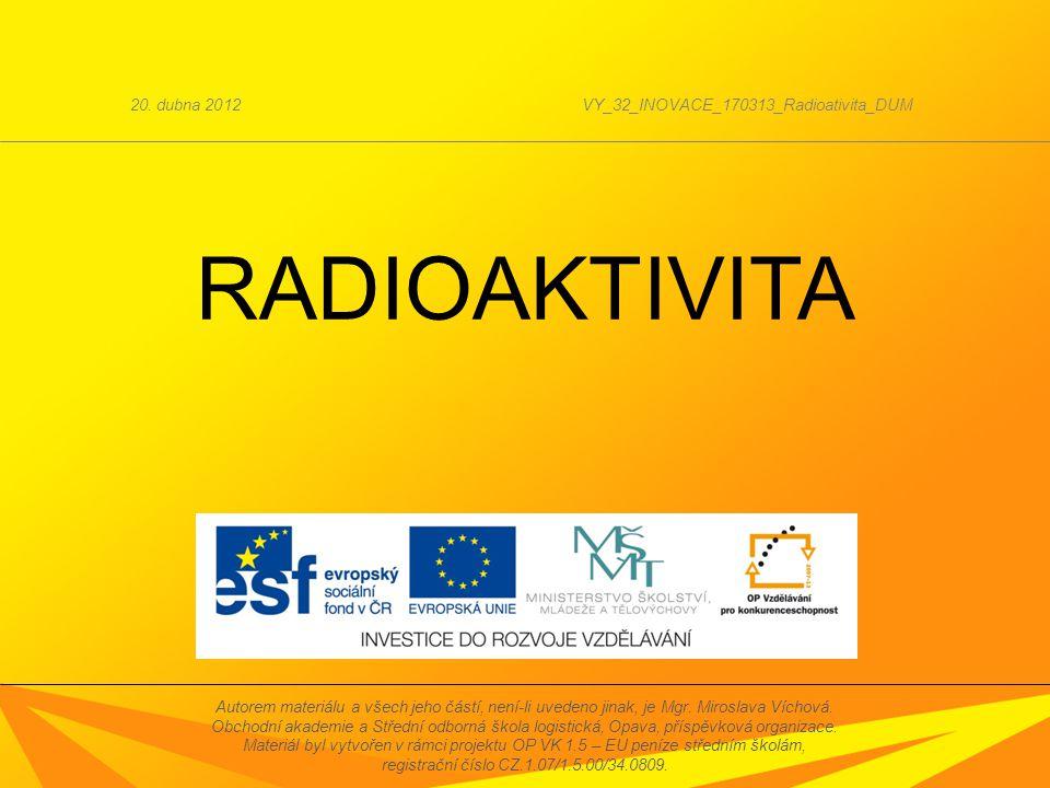1. Radioaktivita 2. Záření α 4. Záření γ 3. Záření β 5. Využití radioaktivity