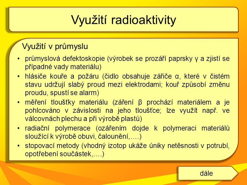 Využití radioaktivity dále Obr.10