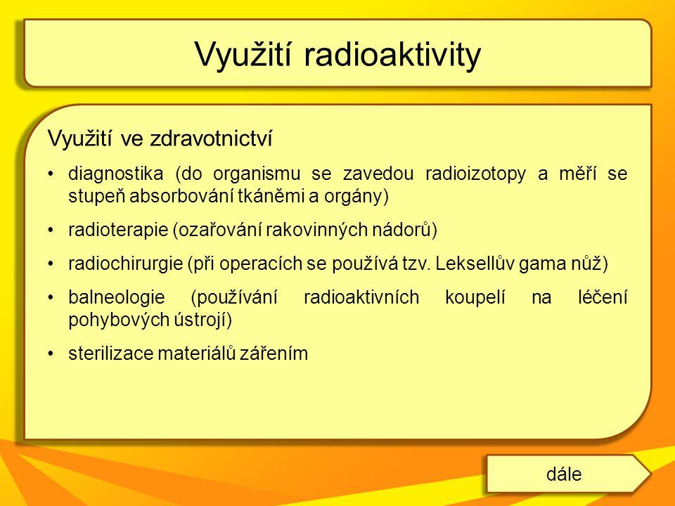 Využití radioaktivity dále Obr.11