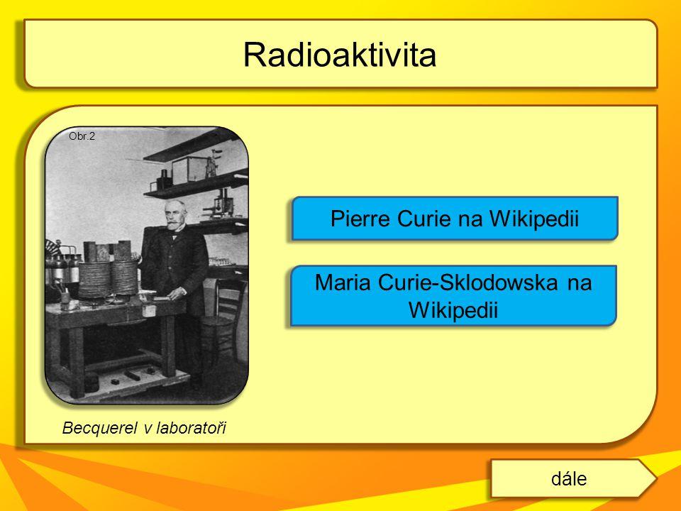 Přirozená radioaktivita je důsledkem samovolného rozpadu jádra přirozeně radioaktivních látek je mnoho, např.