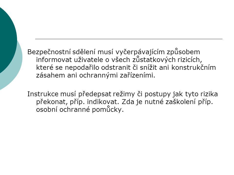 Verifikace a ověření  Účinnost opatření bodů 1) a 2) mají být ověřena některým níže uvedeným způsobem: Vizuální kontrola Výpočet Zkouška, atd