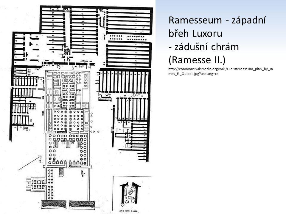 http://commons.wikimedia.org/wiki/File:Louvre_122006_041.jpg?uselang=cs Ramesseum - západní břeh Luxoru - zádušní chrám (Ramesse II.)