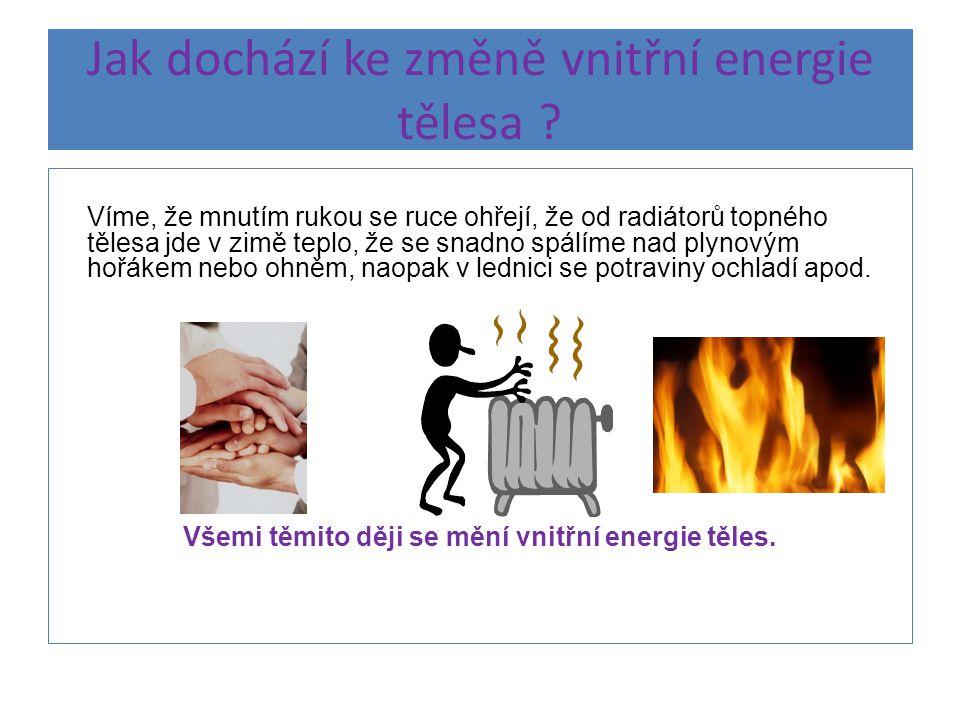 Jak změnit VET- vnitřní energii tělesa .