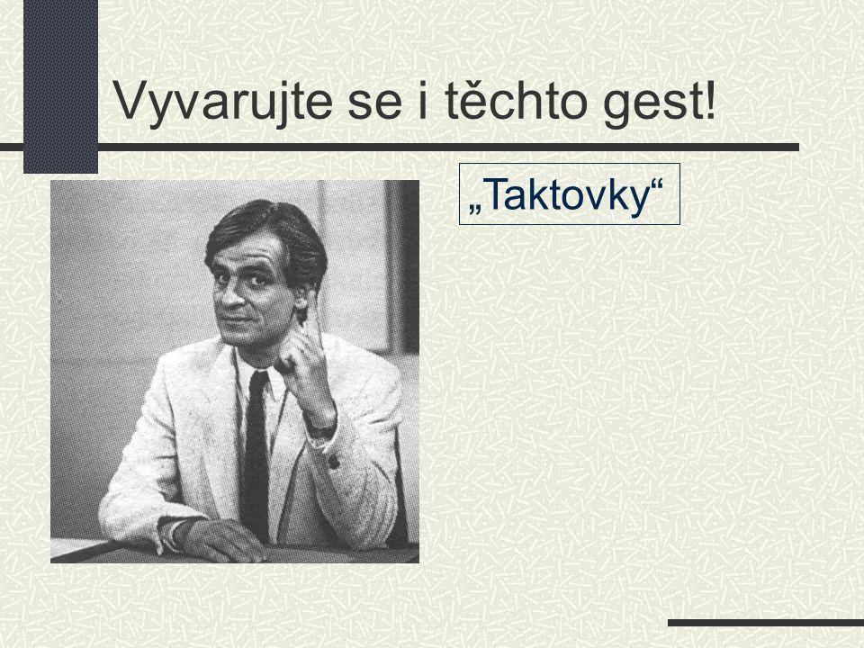 """Toto je lepší """"Tohle je pro Vás zvlášť důležité, pane Nováku …"""