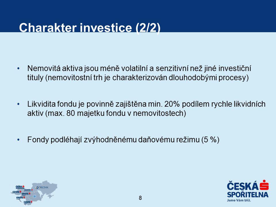 9 Investice z pohledu investora (1/2) Investoři participují na výhodách plynoucích z vlastnictví kvalitních nemovitostí bez osobní odpovědnosti za závazky plynoucí z činnosti fondu Participují v různých segmentech realitního trhu (kanceláře, nákupní centra, logistické areály, rezidenční nemovitosti, hotely) s různým cyklem vývoje a tím možností dále optimalizovat celkový výnos investice správnou investiční strategií V kombinaci s růstem hodnoty nemovitostí mohou dosahovat atraktivní výnos srovnatelný s rizikovějšími typy investic, a to zejména v dlouhodobém horizontu