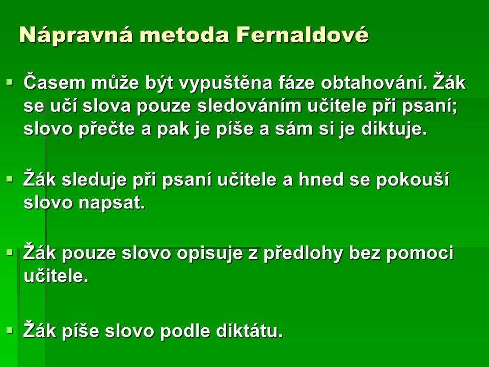 Nápravná metoda Fernaldové POSTUP Č.2:  Dítě přečte slovo.