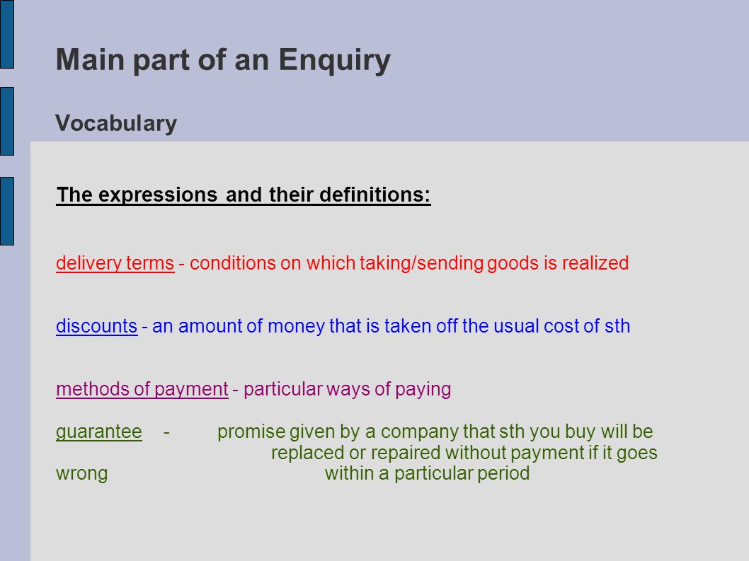Main part of an Enquiry Vocabulary Use a discount, catalogue, price list, sample and prospectus in the sentences.