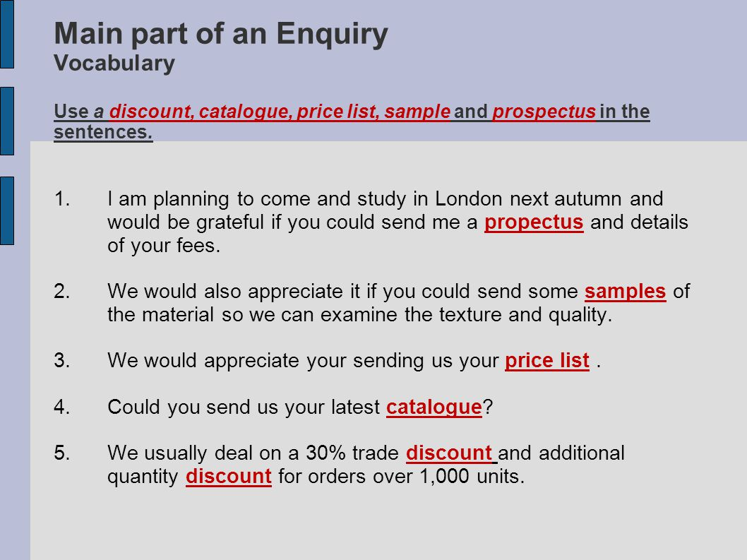 Main part of an Enquiry Asking for catalogues, price lists,etc.