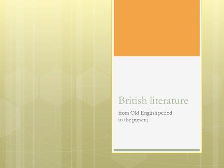 British literature from Old English period to the present.