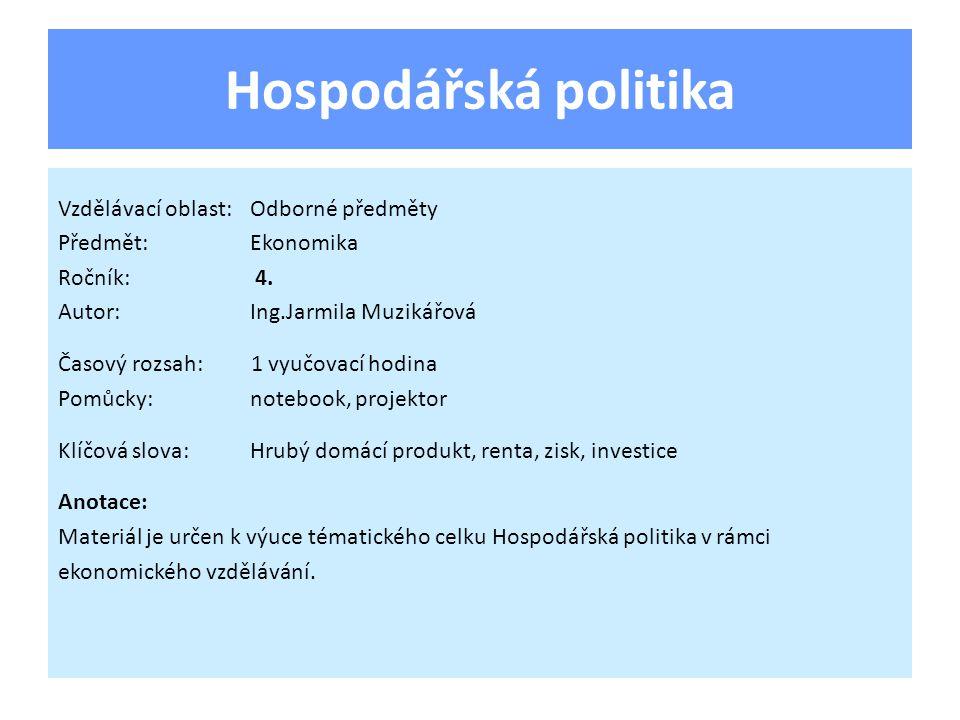 Hrubý domácí produkt Hrubý domácí produkt (HDP)= souhrn statků a služeb (v Kč) vytvořený za určité období výrobními faktory na území státu.