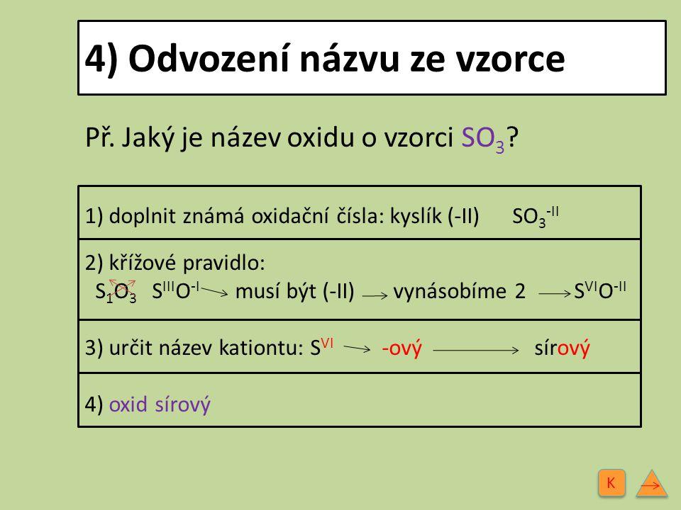 5) Odvození vzorce z názvu Př.Jaký vzorec má oxid uhličitý.