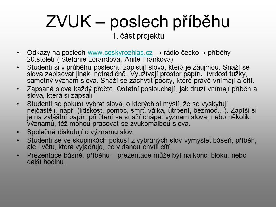 SLOVO, OBRAZ, ZVUK Dramatické vyjádření pocitu 2.část projektu Přečtení příběhů a básní.