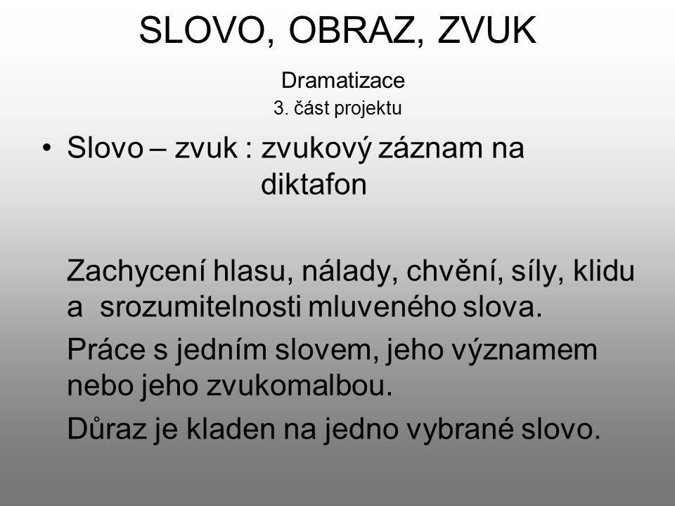 SLOVO, OBRAZ, ZVUK Výtvarné vyjádření pocitu – slova 3.