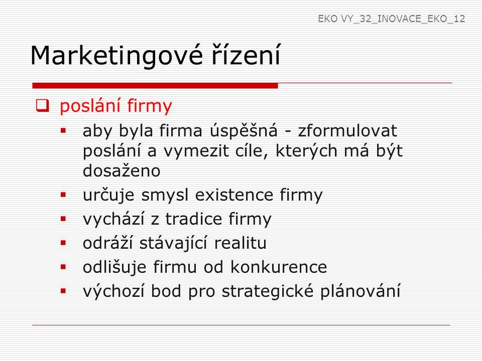Marketingové řízení  při definování poslání by měla firma vycházet z předpokladů:  jaká je oblast podnikání.