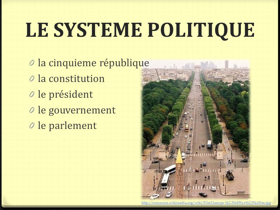 LE POUVOIR EXÉCUTIF 0 le président – François Hollande 0 est élu par le peuple 0 pour une durée de 7 ans 0 réside au Palais de l' Elysée 0 le gouvernement – les ministres http://commons.wikimedia.org/wiki/File:Fran%C3%A7ois_Hollande_(Journ%C3%A9es_de_Nantes_2012).jpg