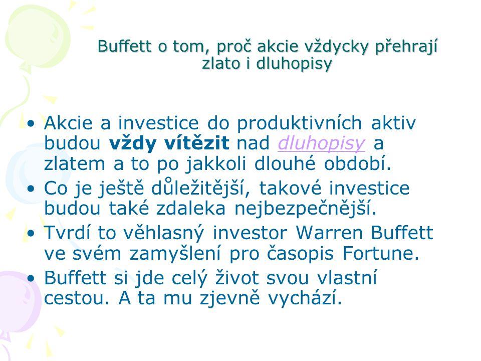 """Na investování je běžně nahlíženo jako na proces rozložení peněz v očekávání vyššího příjmu v budoucnu, Warren Buffett je však v tomto ohledu náročnější – za investicí je podle něj třeba vidět """"transfer současné kupní síly , který by měl, zcela logicky, zajistit větší kupní sílu v budoucnu, tj."""