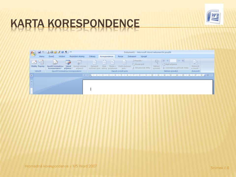 Hromadná korespondence v MS Word 2007 Snímek č.7