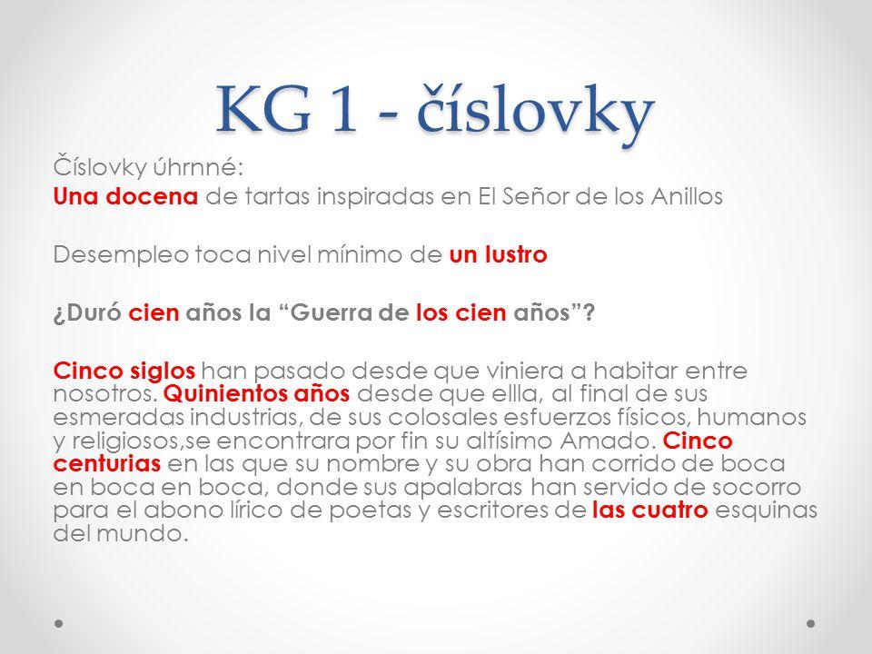 KG 1 - číslovky Číslovky neurčité: Muchos pueblos de montaña no producen más que pinos y vacas.