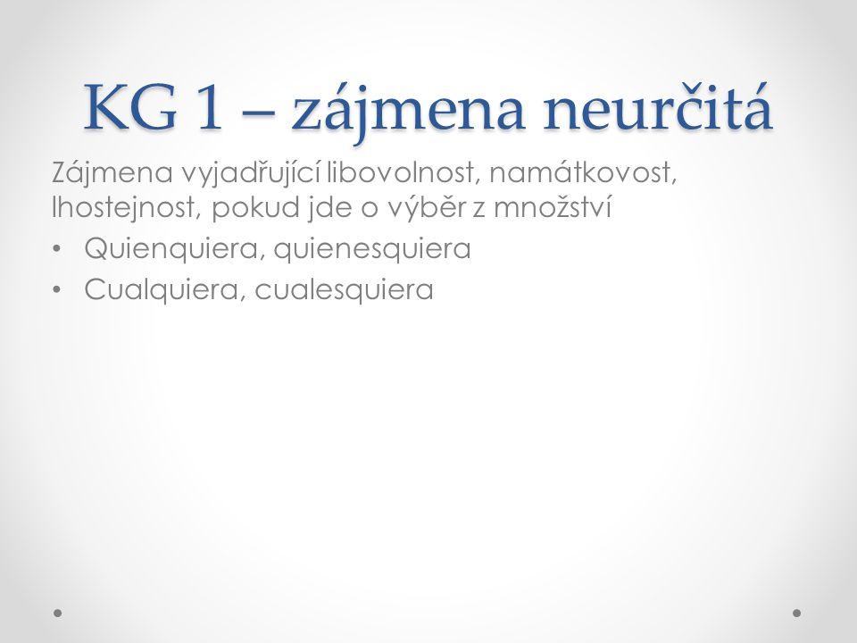 KG 1 – Zájmena vymezovací 1.Výrazy označující ucelenost množství 2.Distributivní zájmeno sendo 3.Zájmena pro vyjádření odlišnosti 4.Zájmena záporná