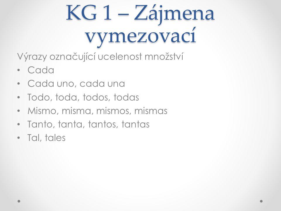 KG 1 – Zájmena vymezovací Distributivní zájmeno sendo: