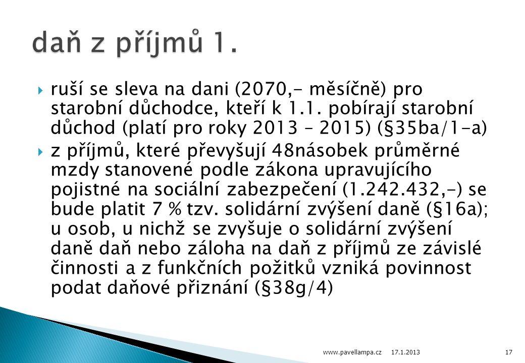  zaměstnavatel může od roku 2013 přispívat zaměstnancům (v režimu osvobození od DzPFO ze závislé činnosti) na penzijní připojištění, doplňkové penzijní připojištění, životní pojištění v celkovém úhrnu do 30 tisíc korun (§6/9-p) 17.1.2013 www.pavellampa.cz18
