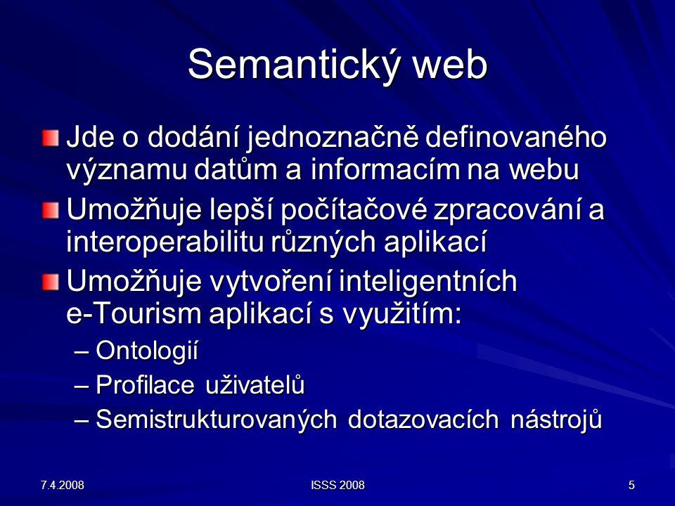"""7.4.2008 ISSS 2008 6 Ontologie """"Datový model určité domény Slouží pro popis objektů, vztahů a omezení Reprezentuje význam konceptů v dané oblasti např."""