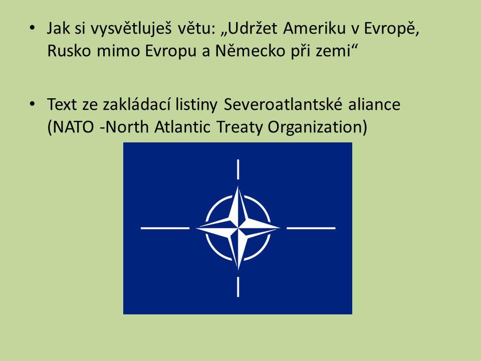 (dokládej přímo na textu) Proč vzniklo NATO.Jaký je jeho cíl.