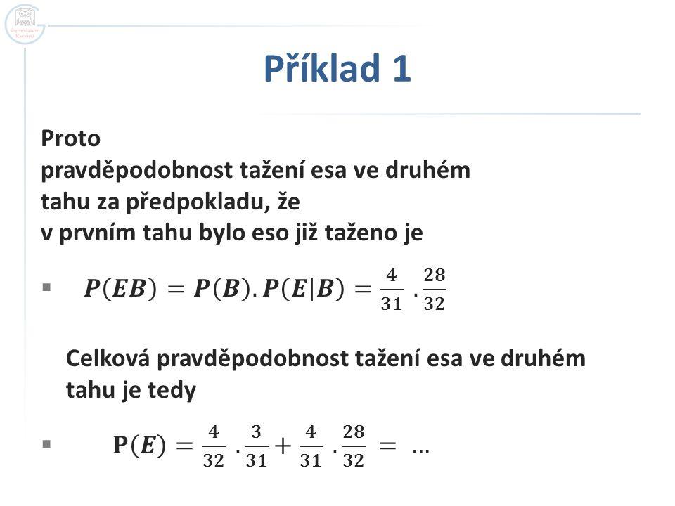 Příklad 2  Ze souboru 20 maturitních otázek student 5 nezná.