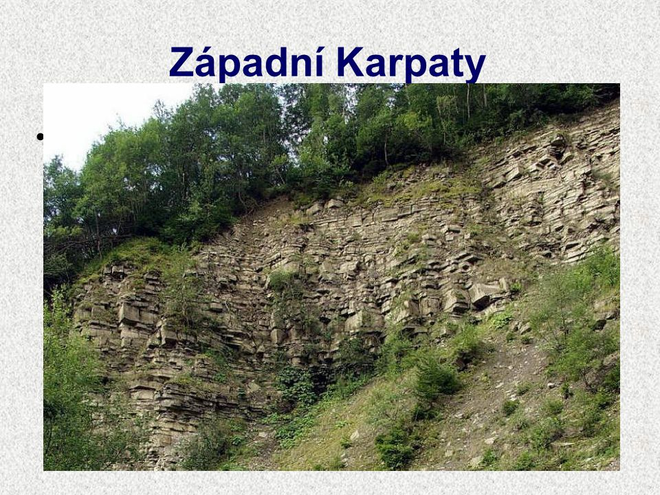 Západní Karpaty V období třetihor vznikly v této oblasti také suroviny, které se těží.