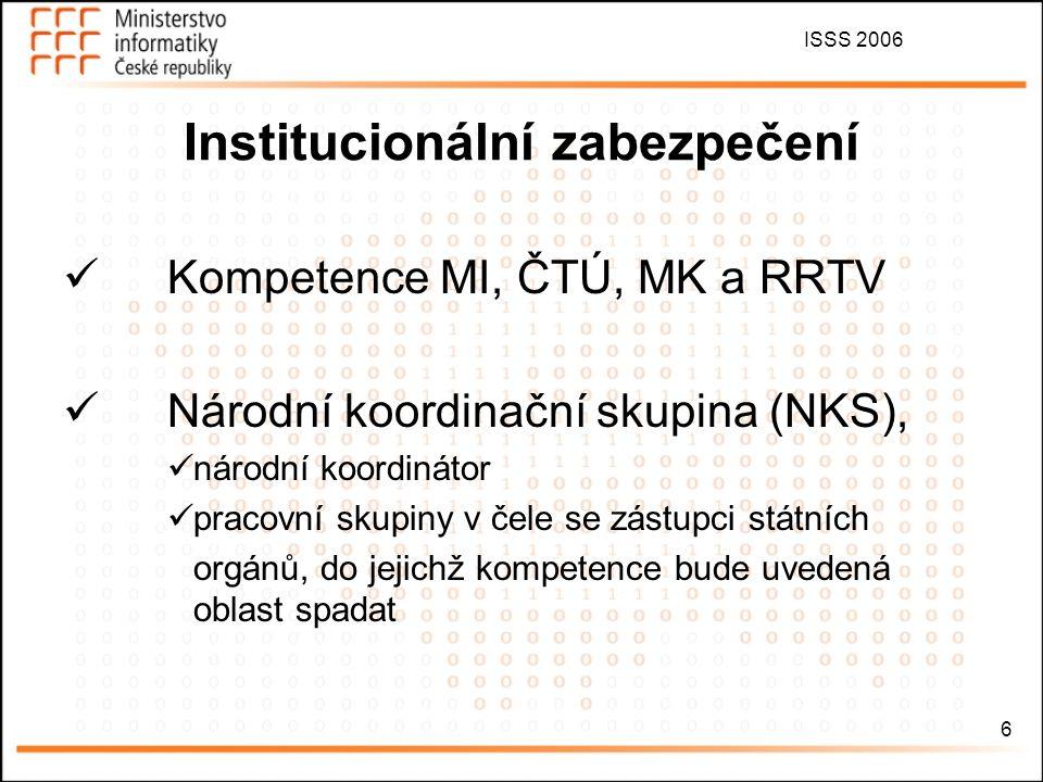 ISSS 2006 7 ETAPY rozvoje DTV v ČR I.etapa ukončena 30.