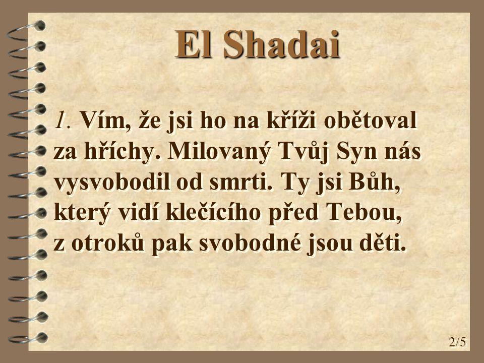 3/5 Ref.: El shadai, el shadai, el eljon na Adonai.
