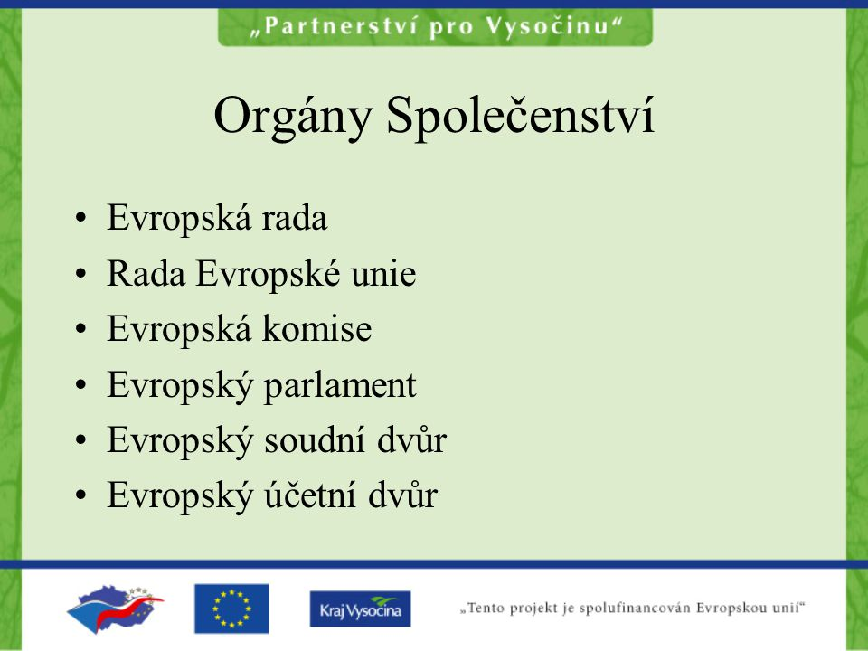 Orgány Společenství II.