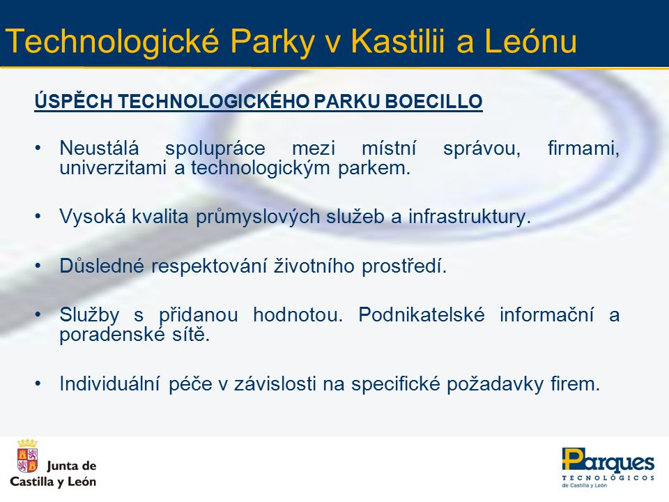 Kontaktní údaje DĚKUJEME VÁM ZA POZORNOST.Parques Tecnológicos de Castilla y León, S.A.
