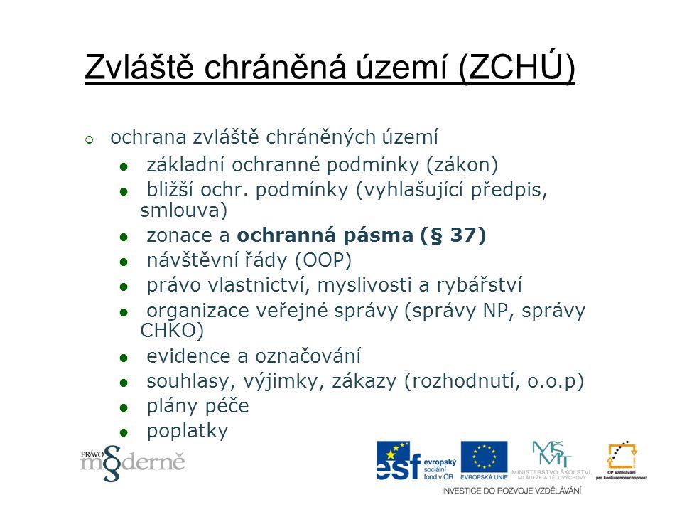 Natura 2000 ptačí oblasti samostatný typ zvláštní územní ochrany evropsky významné lokality chráněny jako ZCHÚ nebo smluvně  předběžná ochrana, vymezení, sledování stavu  povolení, souhlasy, stanoviska, výjimky, hodnocení vlivů
