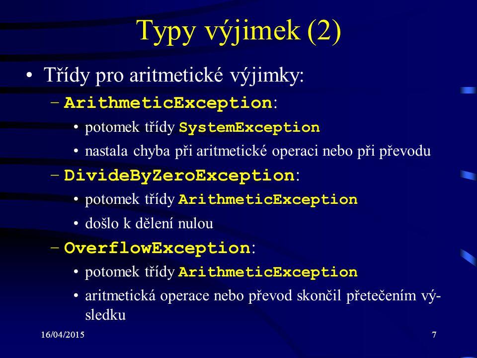 16/04/20158 Typy výjimek (3) vznik přetečení není standardně hlídán hlídání přetečení lze zapnout, resp.