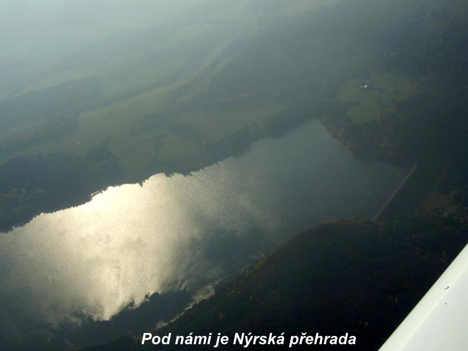 Pod námi je Nýrská přehrada