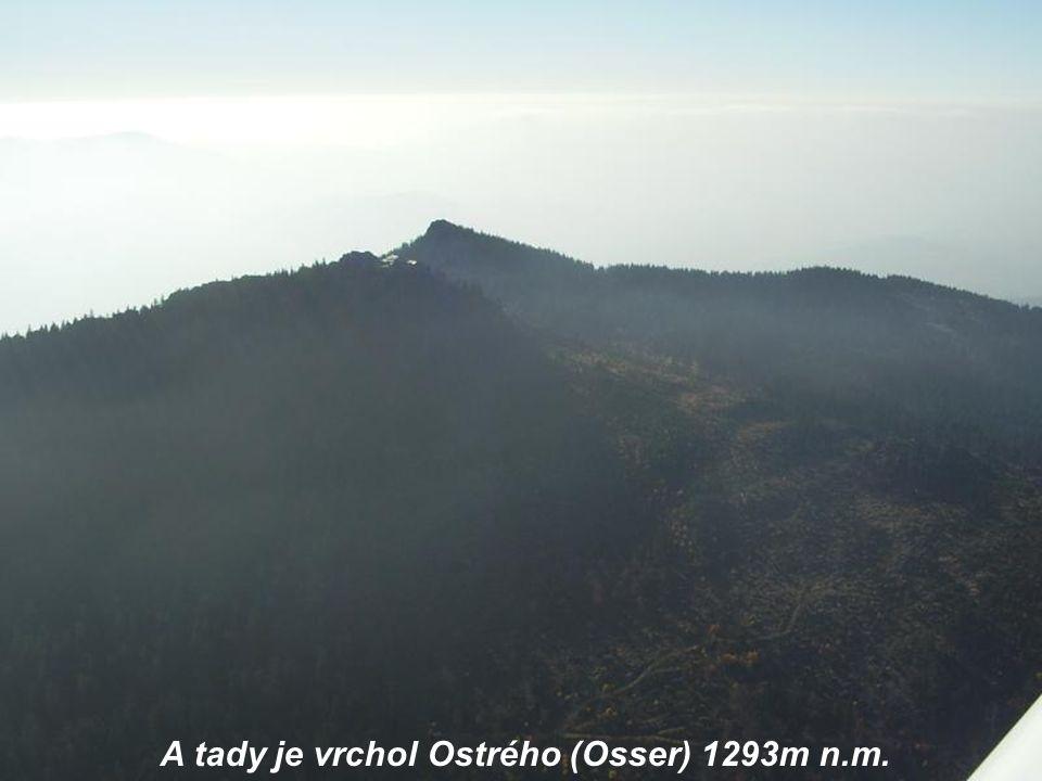 A tady je vrchol Ostrého (Osser) 1293m n.m.