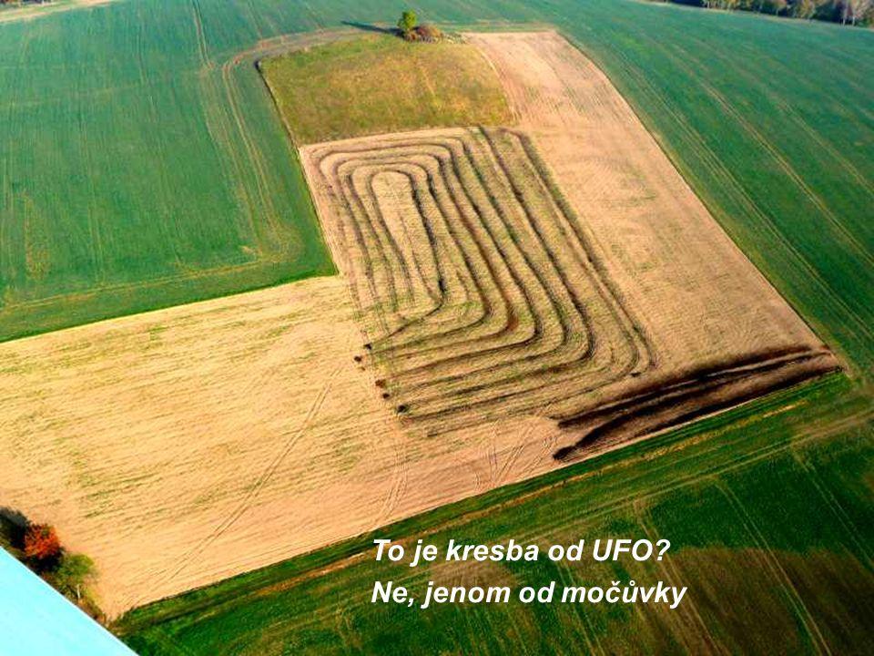 To je kresba od UFO? Ne, jenom od močůvky