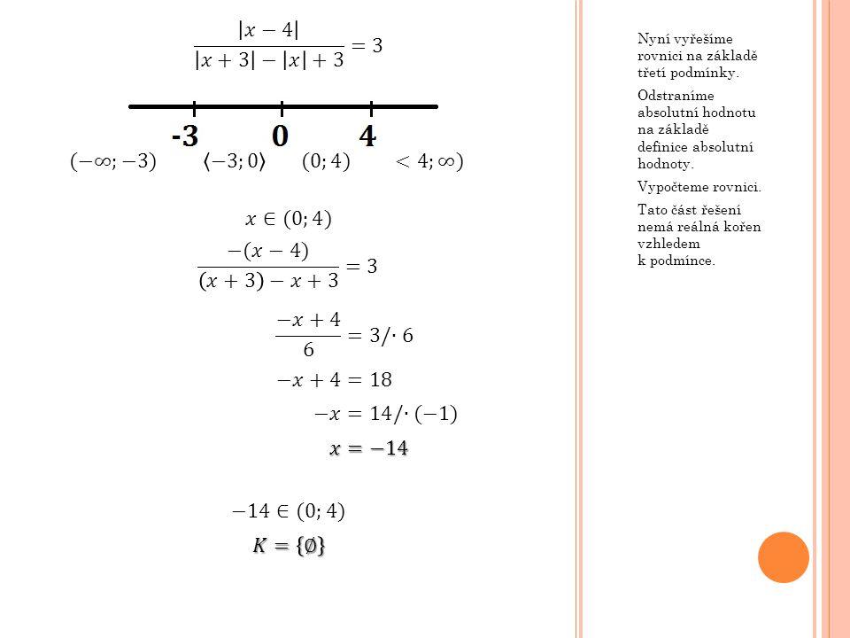 Nyní vyřešíme rovnici na základě čtvrté podmínky.