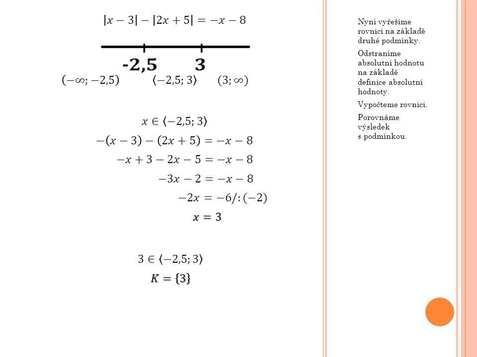 Nyní vyřešíme rovnici na základě třetí podmínky.