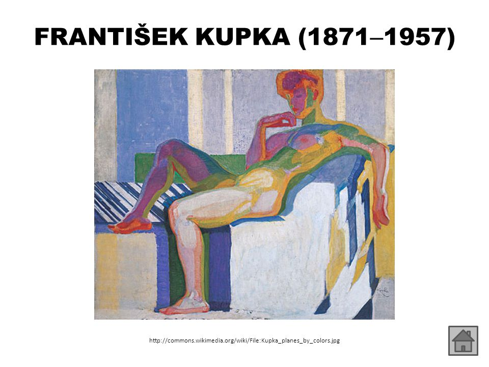 FRANTIŠEK KUPKA (1871 – 1957) ukázky díla: – http://www.wikipaintings.org/en /frantisek-kupka/disks-of- newton-study-for-fugue-in-two- colors http://www.wikipaintings.org/en /frantisek-kupka/disks-of- newton-study-for-fugue-in-two- colors – http://visionfield.blogspot.cz/20 10/04/frantisek-kupka.html http://visionfield.blogspot.cz/20 10/04/frantisek-kupka.html http://commons.wikimedia.org/wiki/File:Frantisek_Kup ka_1928.jpg