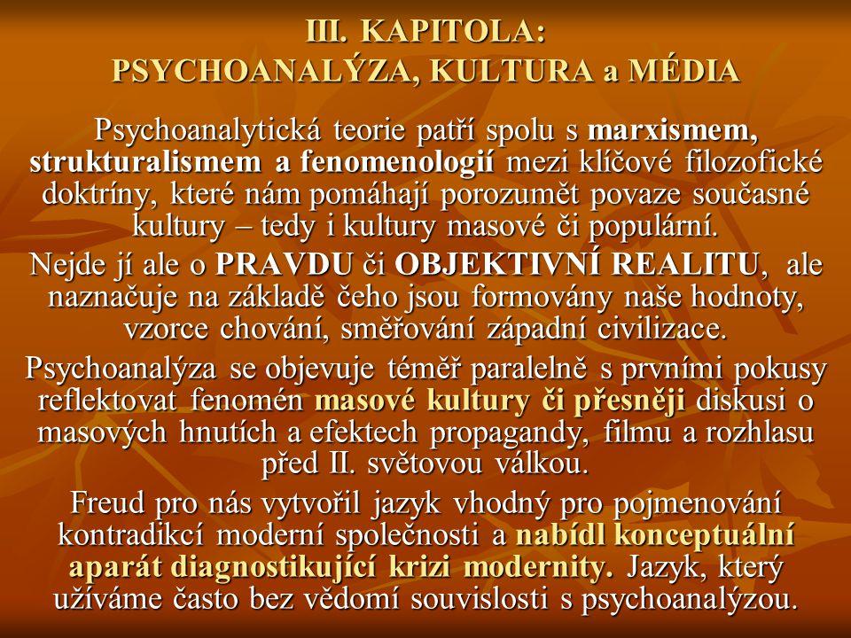 Psychoanalýza tedy není jen: 1/diagnostickou a terapeutickou metodou, 2/ ale i teorii celku duševního života a 3/ defakto proti Freudově vůli se stala i filosofickou doktrínou.