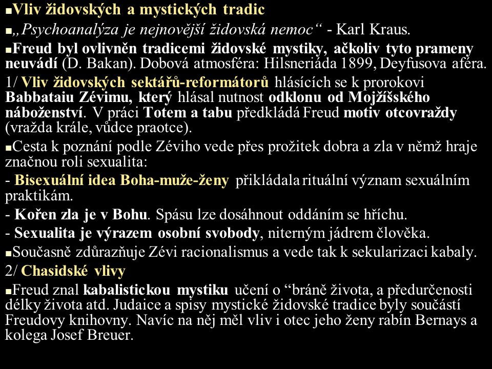 Detailní shody s kabalistickými praktikami a psychoanalýzou: a/ V knize Zohar nacházíme několik variant techniky volných asociací užívaných k hlubšímu porozumění náboženských textu.
