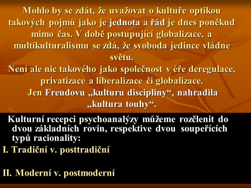 AD I/ Psychoanalýza je součástí procesu destrukce metafyzických diskontinuit a jejich nahrazování postmetafyzickými kontinuitami.